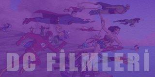 DC Filmleri | En İyi ve En Çok İzlenen 30 DC Filmi