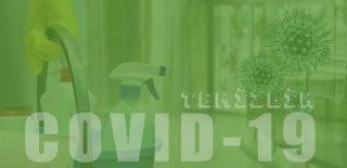 COVID-19: Koronavirüse Karşı Temizlik ve Dezenfekte Nasıl Yapılmalı?