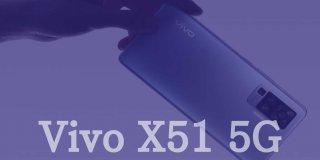 Vivo X51 5G Teknik Özellikleri ve Fiyatı