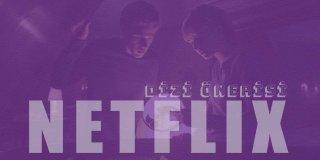 Netflix Dizi Önerileri -  En İyi ve En Yeni 36 Netflix Dizi Önerisi