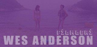 Komedi Dolu Renkli Filmleriyle Efsaneleşen Wes Anderson'un En İyi 9 Filmi