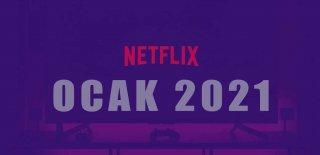 Netflix Ocak 2021 Takvimi - En Yeni 44 Netflix Dizisi ve Filmi