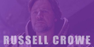 Hollywood Yıldızı Russel Crowe'un İzlenmesi Gereken En İyi 17 Filmi