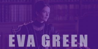 Etkileyici Güzelliği ve Can Alıcı Bakışlarıyla Tanınan Eva Green'in En İyi 12 Filmi