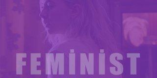 Feminist Filmler | Başarılı ve Anlam Dolu En İyi 18 Feminist Film