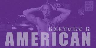 American History X Hakkında İlk Kez Duyacağınız 26 Bilgi