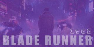 Blade Runner 1982 Hakkında Bilmeniz Gereken Gerçekler