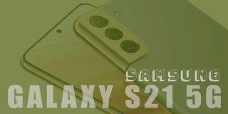 Samsung Galaxy S21 5G Teknik Özellikleri ve Fiyatı | İnceleme