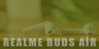 Hesaplı Fiyata Kablosuz Kulaklık: Realme Buds Air İnceleme