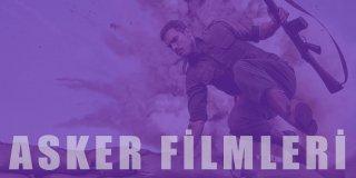 Asker Filmleri | Yerli ve Yabancı En İyi 32 Askeri Film Önerisi