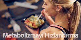 Metabolizmayı Hızlandırmanın 11 Mucizevi Yolu!