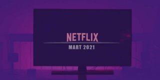 Netflix Mart 2021 Takvimi - En Yeni 49 Netflix Dizisi ve Filmi