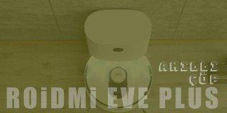 Roidmi Eve Plus Akıllı Robot Vacuum & Mop Süpürge İnceleme | Yorum & Fiyat