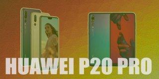 Huawei P20 Pro Özellikleri ve İncelemesi | Genel Bakış