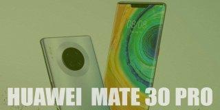 Huawei Mate 30 Pro Fiyatı ve Özellikleri | İnceleme