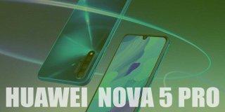 Huawei Nova 5 Pro Özellikleri ve Fiyatı | İnceleme