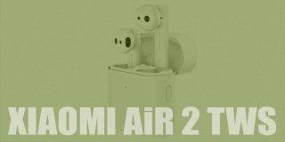 Xiaomi Air 2 TWS Kablosuz Kulaklık Özellikleri ve Fiyatı | İnceleme