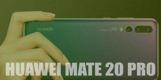 Huawei Mate 20 Pro Özellikleri ve Fiyatı | İnceleme