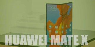 Yepyeni Katlanabilir Telefon: Huawei  Mate X İnceleme