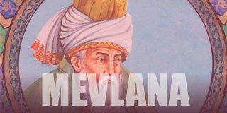 Mevlana Kimdir? Mevlana Celaleddin Rumi Eserleri ve Sözleri