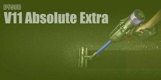 Dyson V11 Absolute Extra Süpürge İncelemesi | Fiyat & Yorum