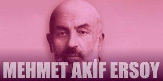 Mehmet Akif Ersoy Kimdir? Mehmet Akif Ersoy Hayatı ve Eserleri