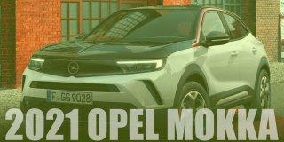 Piyasaya Yeni Çıkan 2021 Opel Mokka Teknik Özellikleri ve Fiyatı