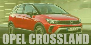 Aile Dostu | Yeni Opel Crossland 2021 İncelemesi ve Fiyatı