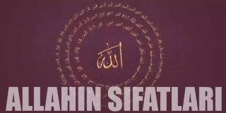 Allah'ın Zati Sıfatları ve Subuti Sıfatları Anlamları