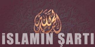 İslam'ın Şartı Kaçtır? Anlamları Nedir? İslam Neyi Emreder?