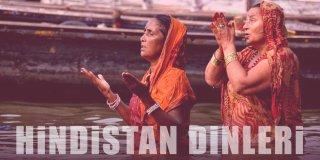 Hindistan'da Yaşayan Dinler - Hindistan'da Dini Yaşam