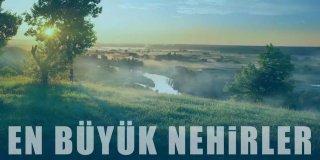 Dünyanın En Büyük Nehirleri   Dünyadaki En Görkemli 11 Nehir