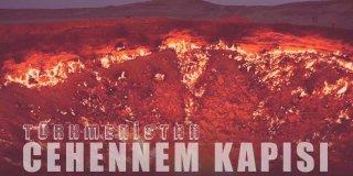 Türkmenistan Cehennem Kapısı Hakkında 10 Şaşırtıcı Bilgi