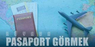 Rüyada Pasaport Görmek Ne Anlama Gelir?