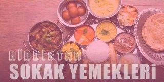 Kültürüyle Ünlü Hindistan'ın En İlginç 10 Sokak Yemeği