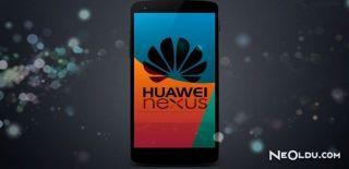 Google Huawei Nexus Bilgileri Sızdı