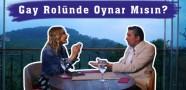 Erkan Petekkaya'dan 'Gay Rolü' Açıklaması